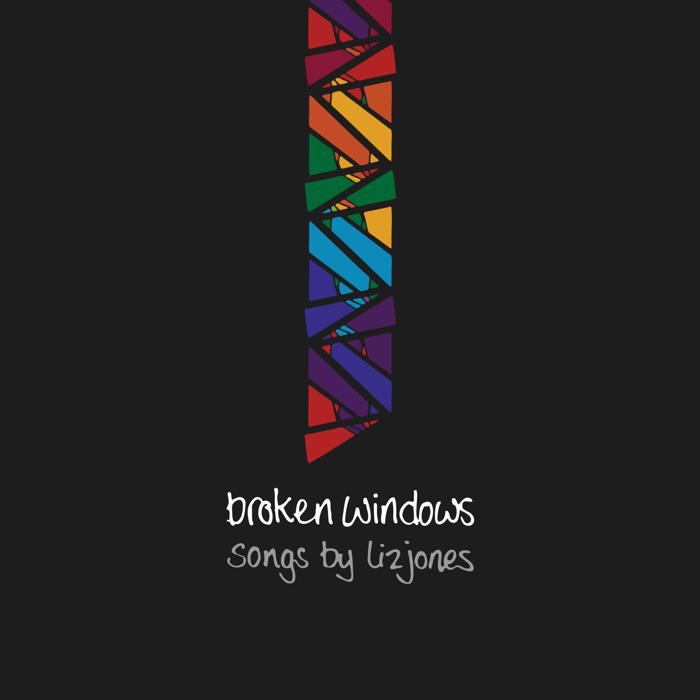 Songs by Liz Jones (CD album) - Broken Windows & Liz Jones