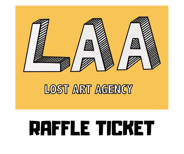 Raffle Ticket - Lost Art Agency