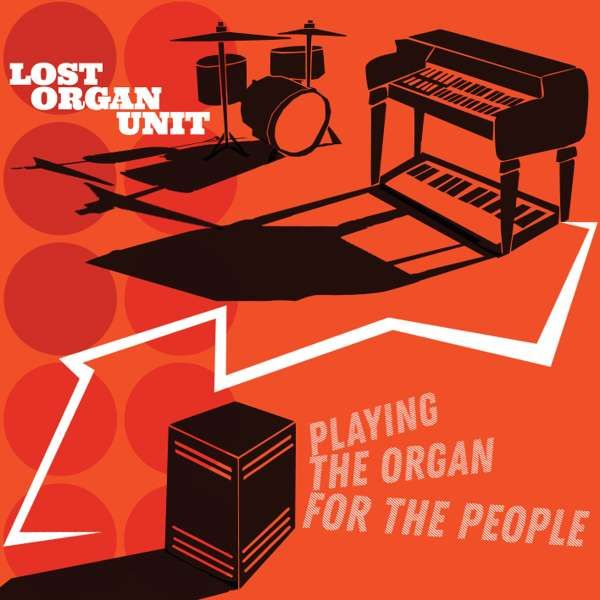Lost Organ Unit - Playing The Organ For The People - Lost Organ Unit