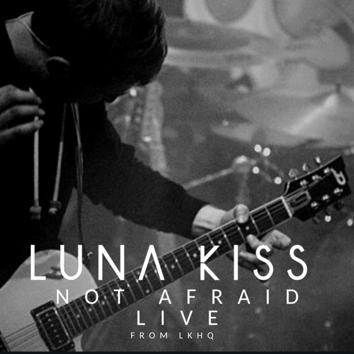 Not Afraid Live - Luna Kiss