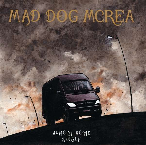 Almost Home New Single - Mad Dog Mcrea