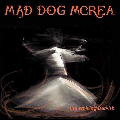 The Whirling Dervish (Downloads) - Mad Dog Mcrea