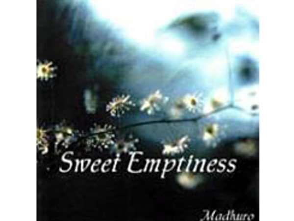Sweet Emptiness - Madhuro