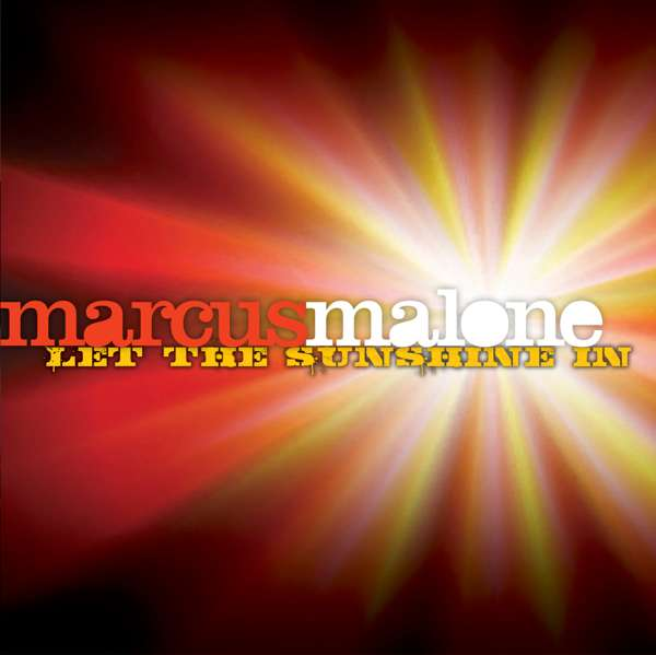 SIGNED LET THE SUNSHINE IN CD - Marcus Malone
