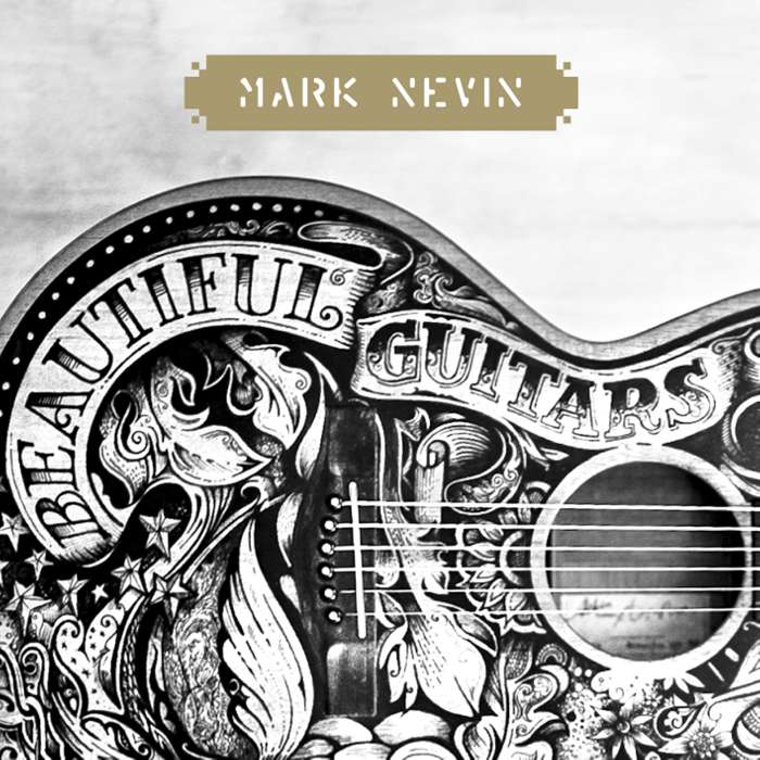 Beautiful Guitars (Signed CD / Vinyl or Download) [2014] - Mark Nevin