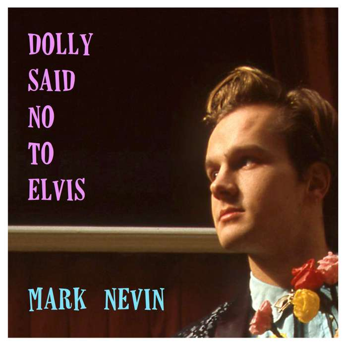 Dolly Said No to Elvis (Download) - Mark Nevin