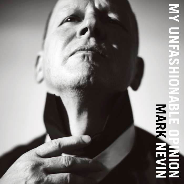 My Unfashionable Opinion (Signed CD / Vinyl or Download) [NEW] - Mark Nevin