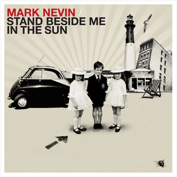 Stand Beside Me in the Sun (Signed CD or Download) [2011] - Mark Nevin