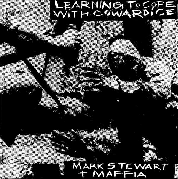 Learning To Cope With Cowardice / The Lost Tapes - Vinyl - Mark Stewart