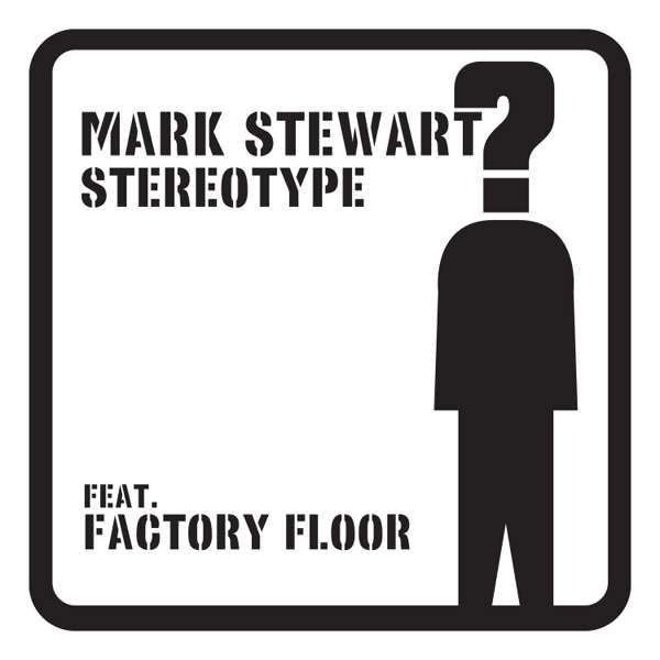 "Stereotype (Limited Edition 2x12"" Black / White Vinyl LP) - Mark Stewart"