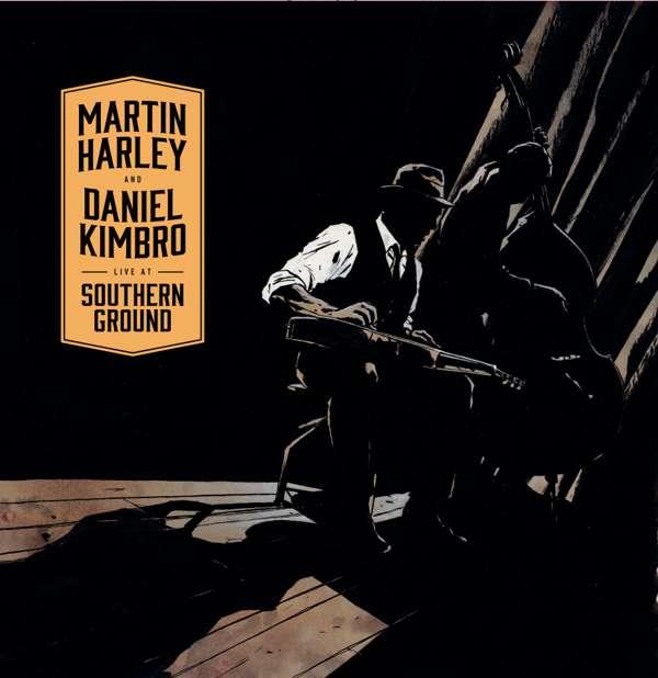 Live At Southern Ground CD - Martin Harley & Daniel Kimbro - Martin Harley