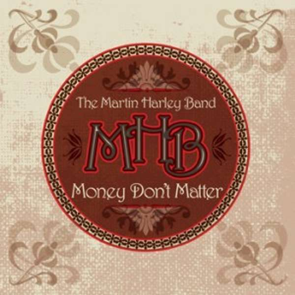 Money Don't Matter - Martin Harley Band MP3 Download - Martin Harley