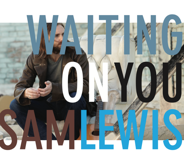Sam Lewis 'Waiting On You' - Martin Harley