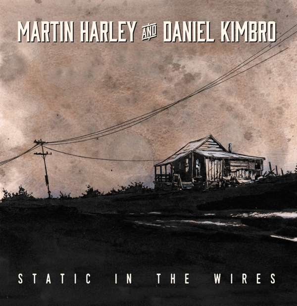 Static in the Wires - Martin Harley & Daniel Kimbro - CD - Martin Harley