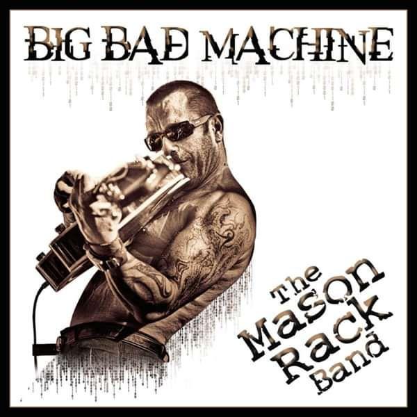 Big Bad Machine - Mason Rack Band