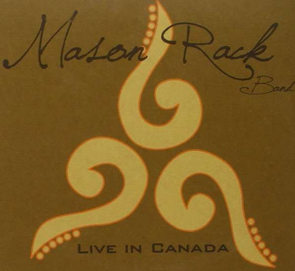 Live In Canada - Mason Rack Band