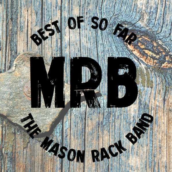 MRB - Best Of So Far - Mason Rack Band