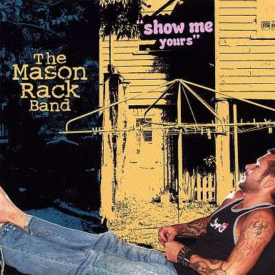 Show Me Yours - Mason Rack Band