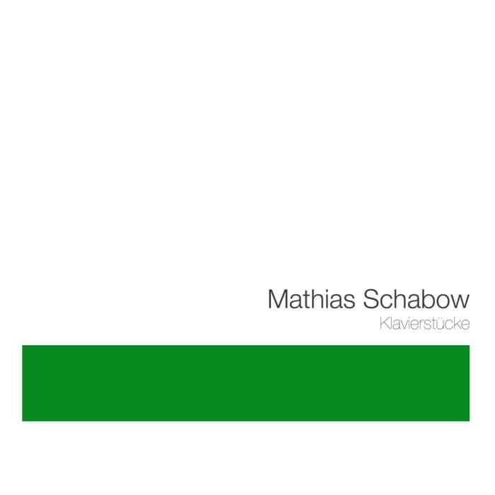 Klavierstücke - Mathias Schabow | Piano