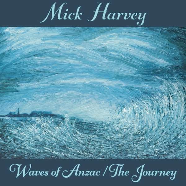 Mick Harvey- Waves of Anzac/The Journey Clear LP - Mick Harvey