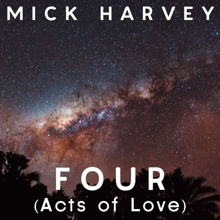 FOUR (Acts of Love) - CD - Mick Harvey