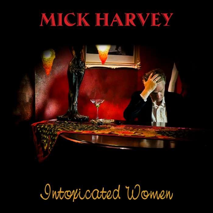 Intoxicated Women - Vinyl - Mick Harvey