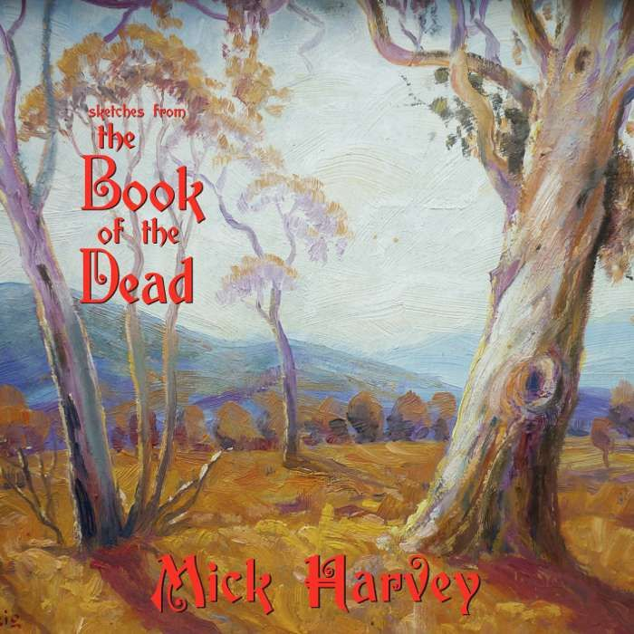 Sketches From The Book Of The Dead - CD - Mick Harvey