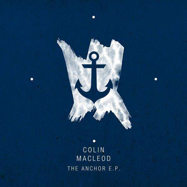 Colin Macleod - Anchor EP - Middle of Nowhere Recordings