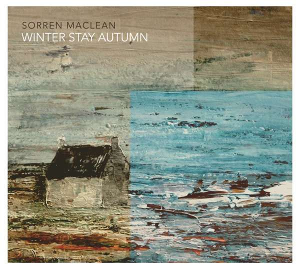 Sorren Maclean - Winter Stay Autumn (signed version) - Middle of Nowhere Recordings