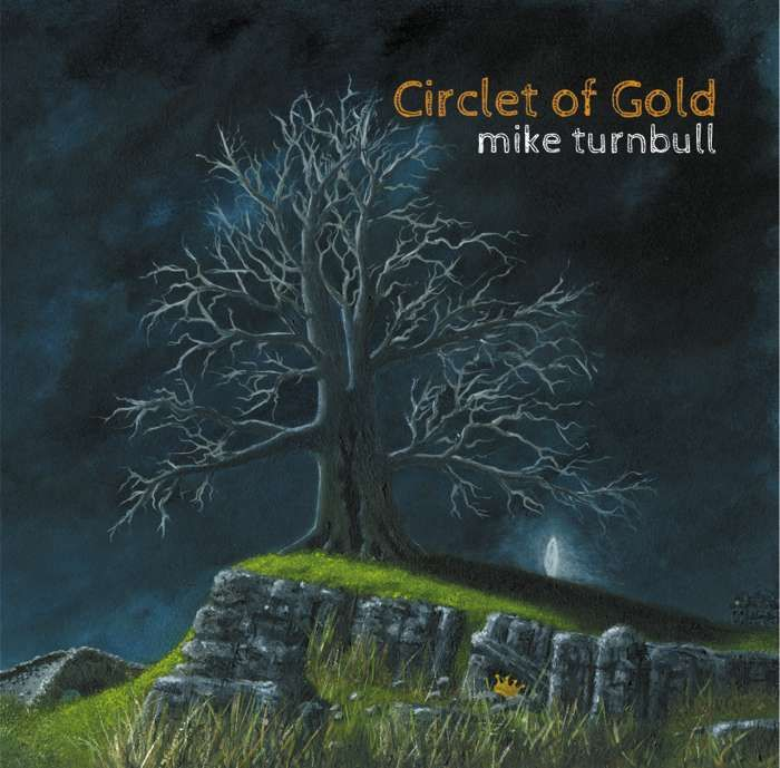 Circlet of Gold CD digipack - FREE SHIPPING UK! - Mike Turnbull (Mike Turnbull & The Safe Kings)