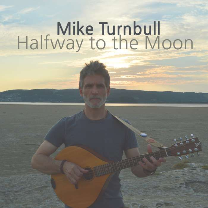 Halfway to the Moon - Mike Turnbull (solo) - The Safe Kings (duo/trio)