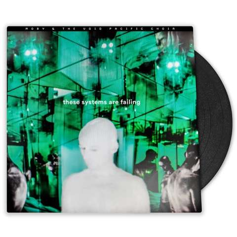 Moby & The Void Pacific Choir - These Systems Are Failing Vinyl - Moby & The Void Pacific Choir