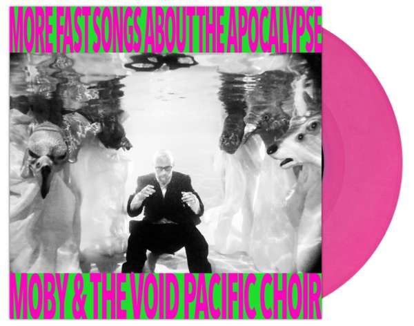 More Fast Songs About the Apocalypse - Limited Pink Vinyl - Moby & The Void Pacific Choir