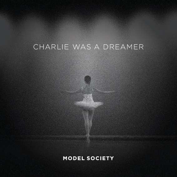 Charlie Was a Dreamer - Model Society