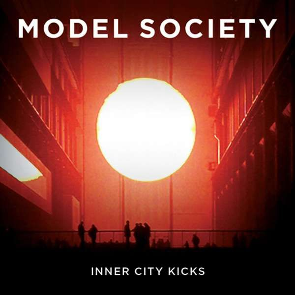 Inner City Kicks EP - Model Society