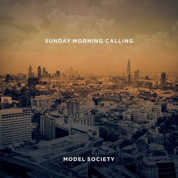 Sunday Morning Calling - Model Society