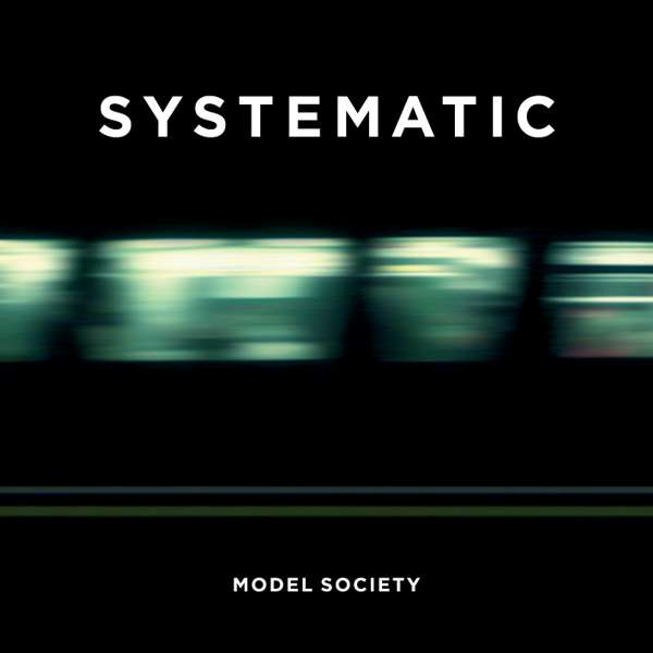 Systematic - Model Society