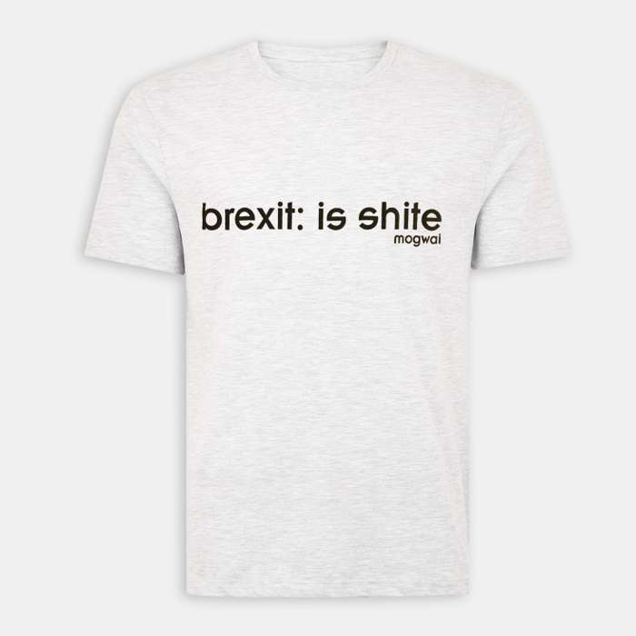 brexit: is shite T (Grey and Black) - Mogwai