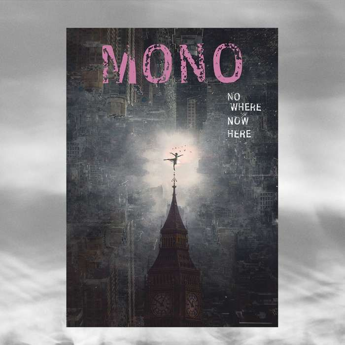 "MONO - ""Nowhere Now Here"" Poster - MONO"