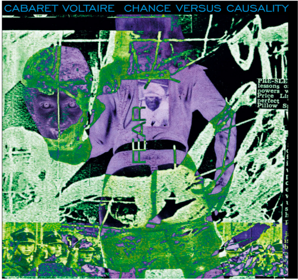 Cabaret Voltaire- Chance Versus Causality - Mute