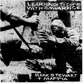 Mark Stewart - Learning To Cope With Cowardice - Mute
