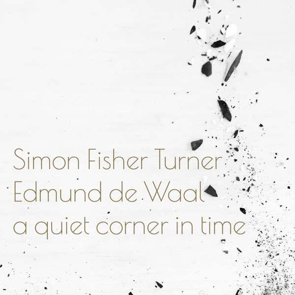 Simon Fisher Turner + Edmund De Waal - A Quiet Corner in Time White LP - Mute