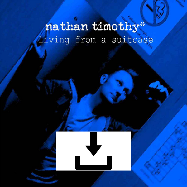 Living From A Suitcase 2019 Version - (HQ Digital Download) including 4 Exclusive Remixes by Robbie Bronnimann OUT NOW!! - Nathan Timothy