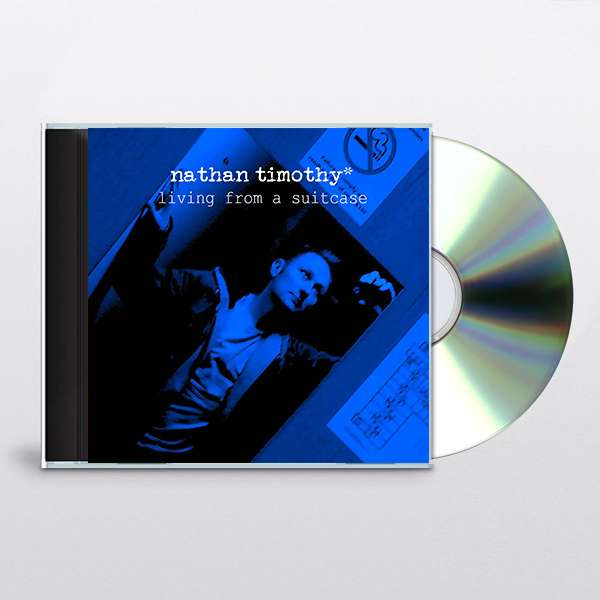 Living From A Suitcase (CD) - 2019 Version - Signed Limited Edition - Nathan Timothy