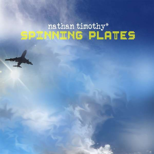 Spinning Plates - 25 Track Compilation Album - Digital Download - Available Now! - Nathan Timothy