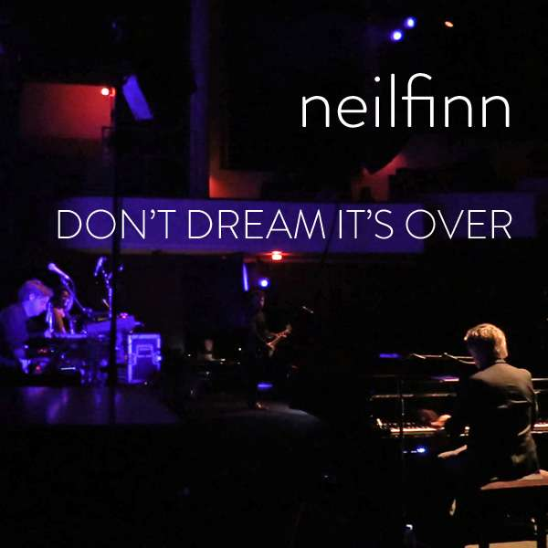 Don't Dream It's Over (Live from the US Dizzy Heights Tour 2014): SD Video - Neil Finn (products)