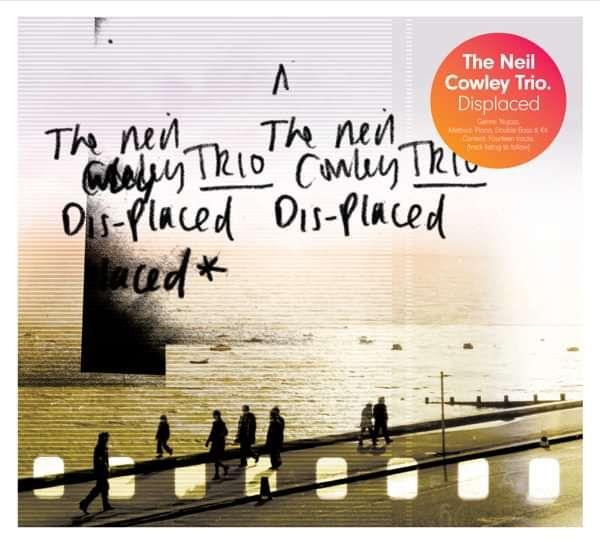 Displaced CD Album - neilcowleytrio