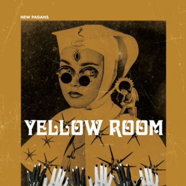 YELLOW ROOM - New Pagans