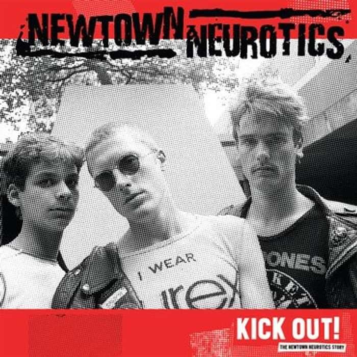 Kick Out! The Newtown Neurotics Story LP - Newtown Neurotics