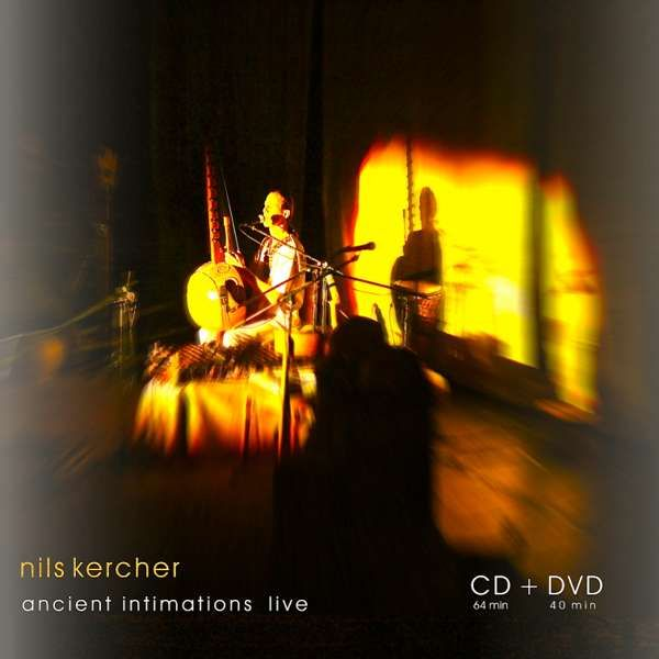 Ancient Intimations LIVE  (CD + DVD) - Nils Kercher